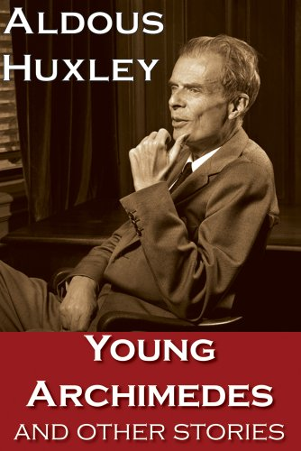 Young Archimedes and Other Stories: Aldous Huxley