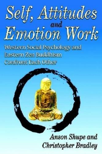9781412813488: Self, Attitudes and Emotion Work: Western Social Psychology and Eastern Zen Buddhism Confront Each Other