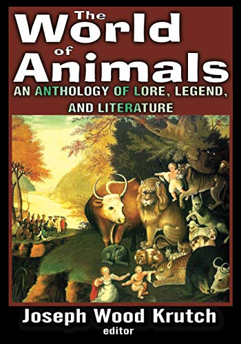 9781412814409: The World of Animals: An Anthology of Lore, Legend, and Literature