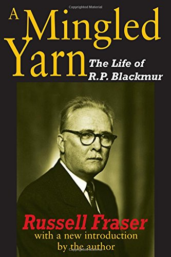 A Mingled Yarn: The Life of R.P.Blackmur (Paperback): Russell A. Fraser