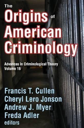 9781412814676: The Origins of American Criminology: Advances in Criminological Theory