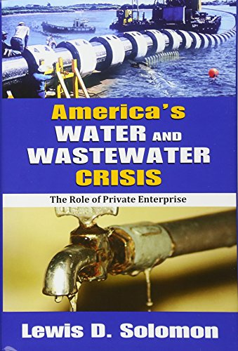 9781412818230: America's Water and Wastewater Crisis: The Role of Private Enterprise