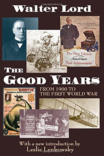 9781412818308: The Good Years: From 1900 to the First World War