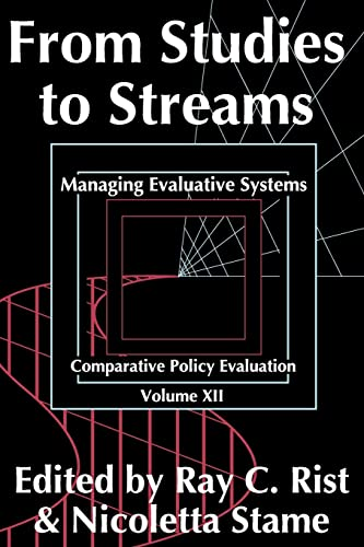 9781412818377: From Studies to Streams: Managing Evaluative Systems (Comparative Policy Evaluation)