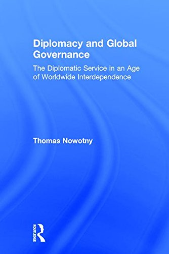 9781412818445: Diplomacy and Global Governance: The Diplomatic Service in an Age of Worldwide Interdependence