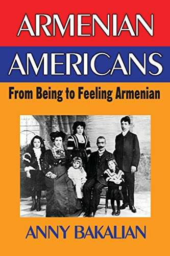 9781412842273: Armenian-Americans: From Being to Feeling American