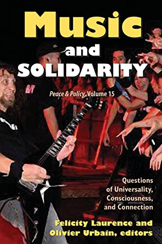9781412842303: Music and Solidarity: Questions of Universality, Consciousness, and Connection (Peace and Policy)