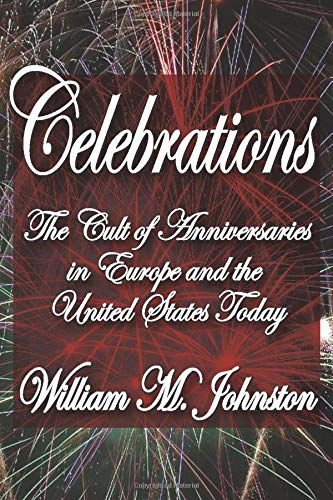 9781412842334: Celebrations: The Cult of Anniversaries in Europe and the United States Today