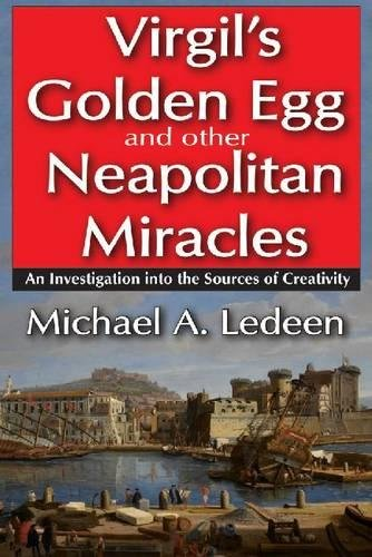 9781412842402: Virgil's Golden Egg and Other Neapolitan Miracles: An Investigation into the Sources of Creativity