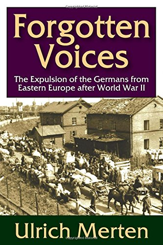 9781412843027: Forgotten Voices: The Expulsion of the Germans from Eastern Europe After World War II