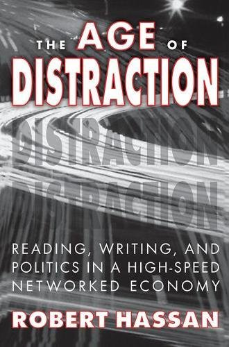 9781412843065: The Age of Distraction: Reading, Writing, and Politics in a High-Speed Networked Economy