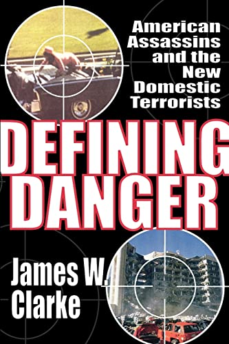 9781412845908: Defining Danger: American Assassins and the New Domestic Terrorists