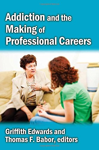 9781412845977: Addiction and the Making of Professional Careers