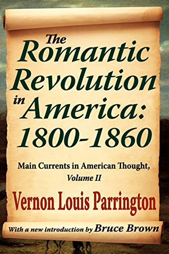 9781412845991: The Romantic Revolution in America: 1800-1860: Main Currents in American Thought