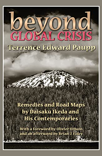 9781412846165: Beyond Global Crisis: Remedies and Road Maps by Daisaku Ikeda and His Contemporaries