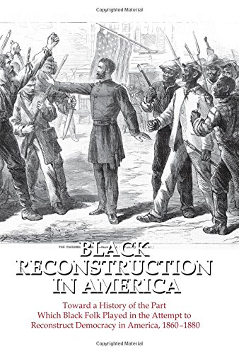 9781412846202: Black Reconstruction in America: Toward a History of the Part Which Black Folk Played in the Attempt to Reconstruct Democracy in America, 1860-1880