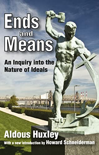Ends and Means: An Inquiry into the: Huxley, Aldous
