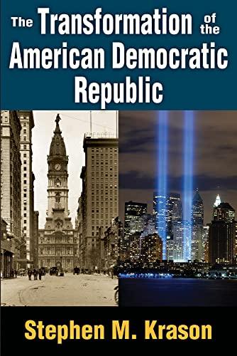 9781412847452: The Transformation of the American Democratic Republic