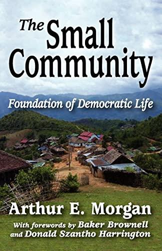 9781412847469: The Small Community: Foundation of Democratic Life