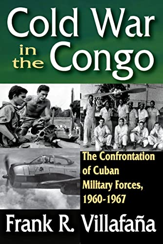 9781412847667: Cold War in the Congo: The Confrontation of Cuban Military Forces, 1960-1967