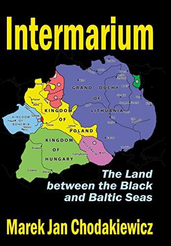 9781412847742: Intermarium: The Land Between the Black and Baltic Seas