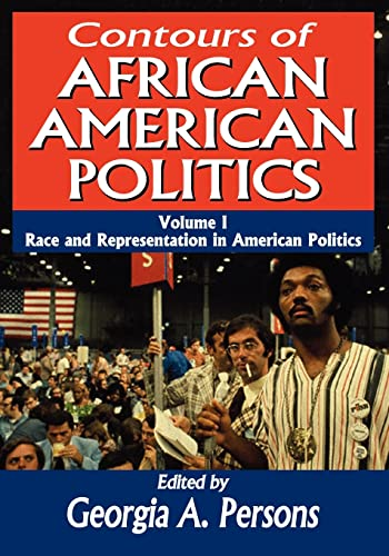 9781412847759: Contours of African American Politics: Volume 1, Race and Representation in American Politics