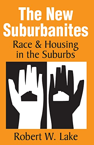 9781412848589: The New Suburbanites: Race and Housing in the Suburbs