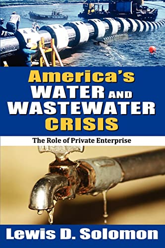 9781412849500: America's Water and Wastewater Crisis: The Role of Private Enterprise