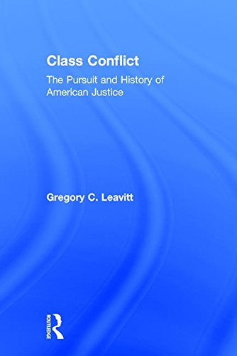 9781412849791: Class Conflict: The Pursuit and History of American Justice