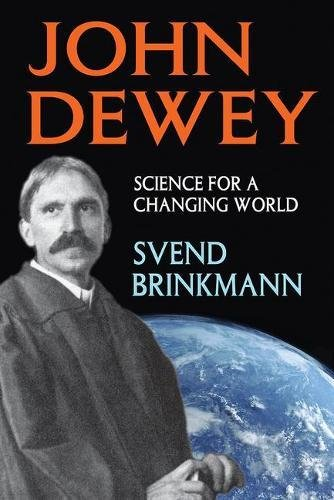 9781412852739: John Dewey: Science for a Changing World (History and Theory of Psychology)