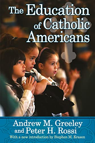 9781412852906: The Education of Catholic Americans