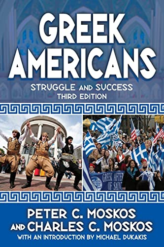 Greek Americans: Struggle and Success: Moskos, Charles C.,Peter
