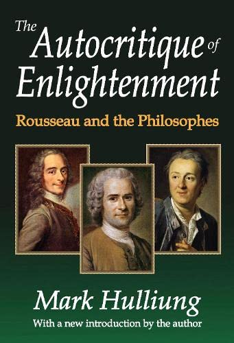9781412853644: The Autocritique of Enlightenment: Rousseau and the Philosophes