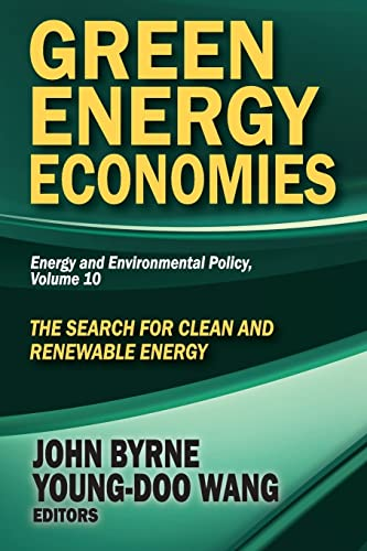 9781412853750: Green Energy Economies: The Search for Clean and Renewable Energy (Energy and Environmental Policy Series)