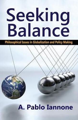 9781412853958: Seeking Balance: Philosophical Issues in Globalization and Policy Making