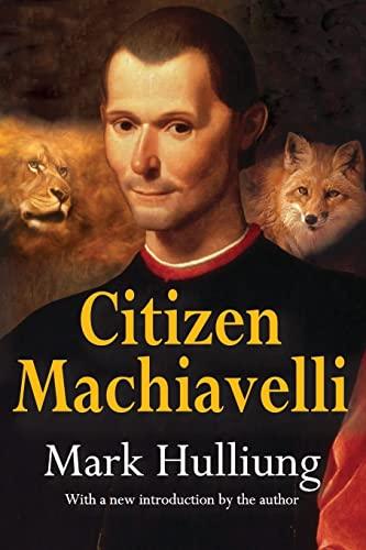 9781412854054: Citizen Machiavelli