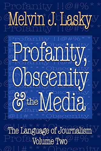 9781412854955: Profanity, Obscenity and the Media (The Language of Journalism)