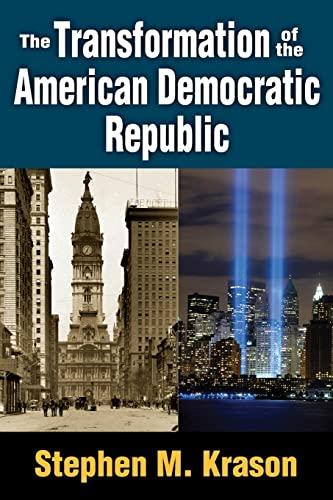 9781412854986: The Transformation of the American Democratic Republic