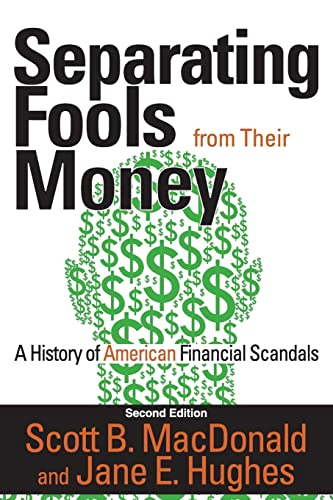 9781412855006: Separating Fools from Their Money: A History of American Financial Scandals