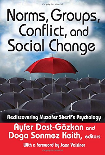 9781412855051: Norms, Groups, Conflict, and Social Change: Rediscovering Muzafer Sherif's Psychology (History and Theory of Psychology)