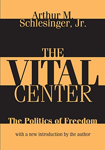 9781412855631: The Vital Center (Large Print): The Politics of Freedom