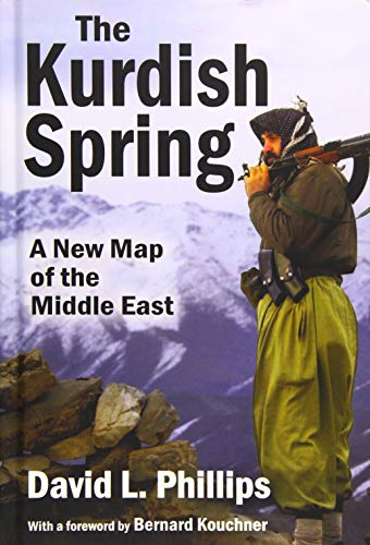 9781412855761: The Kurdish Spring: A New Map of the Middle East