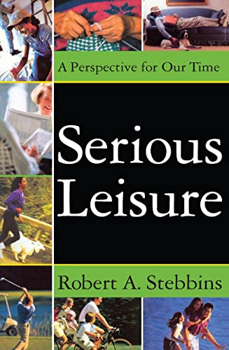 9781412855945: Serious Leisure: A Perspective for Our Time