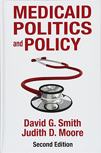 Medicaid Politics and Policy: Smith, David G.; Moore, Judith D.