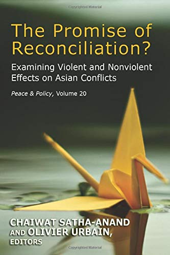 9781412856973: The Promise of Reconciliation?: Examining Violent and Nonviolent Effects on Asian Conflicts (Peace and Policy)