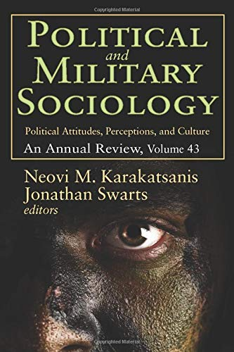 9781412856997: Political and Military Sociology: Volume 43, Political Attitudes, Perceptions, and Culture: An Annual Review (Political and Military Sociology Series)