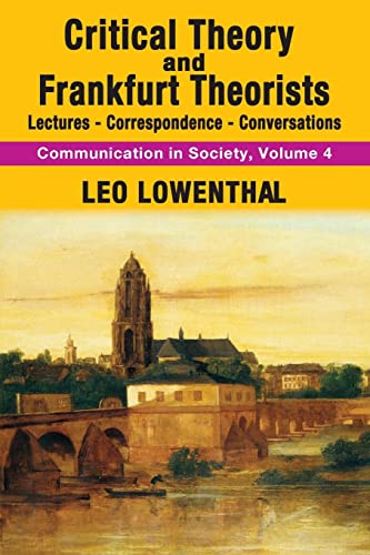 9781412857024: Critical Theory and Frankfurt Theorists: Lectures-Correspondence-Conversations (Communication in Society)