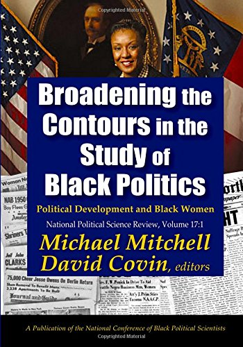 9781412862400: Broadening the Contours in the Study of Black Politics: Political Development and Black Women (National Political Science Review Series)