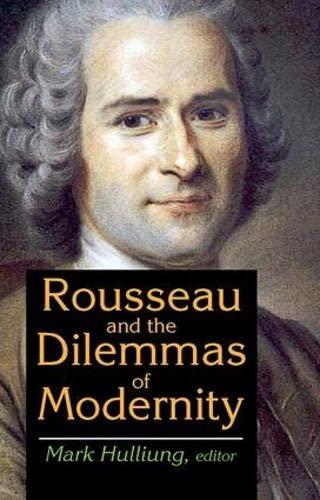 9781412862448: Rousseau and the Dilemmas of Modernity