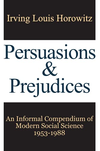 9781412862899: Persuasions and Prejudices: An Informal Compendium of Modern Social Science, 1953-1988